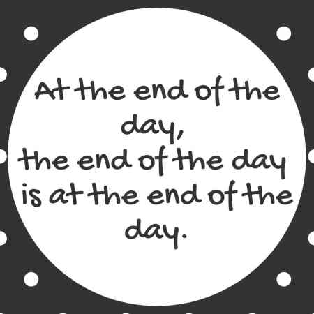 At the end of the day, the end of the day is at the end of the day.