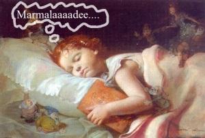 Dreams of marmalade are very common.