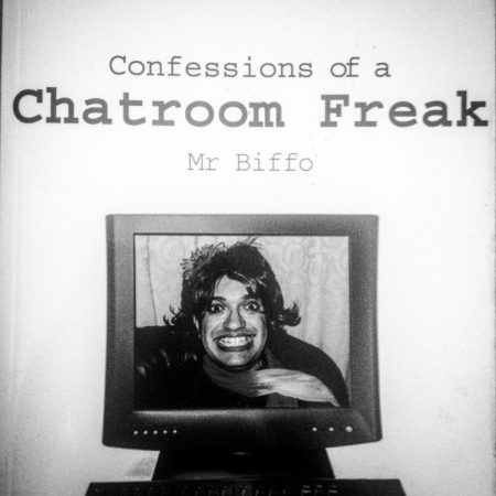 Confessions of a Chatroom Freak - Mr. Biffo