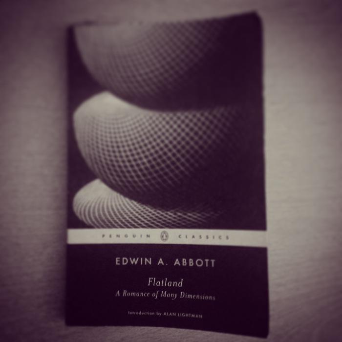 Flatland: A Romance of Many Dimensions by Edwin A. Abbott