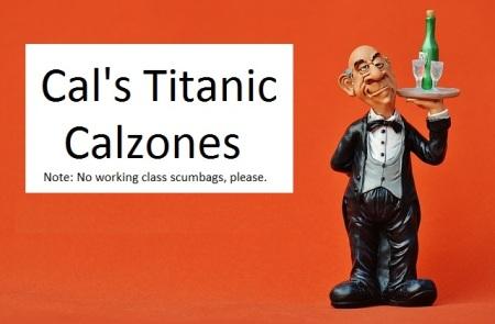 Cal - Titanic Calzones