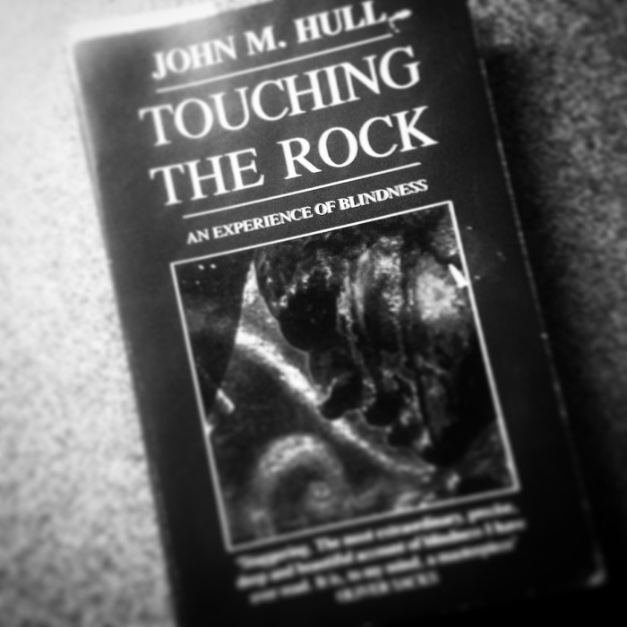 Touching the Rock: An Experience of Blindness by John M. Hull
