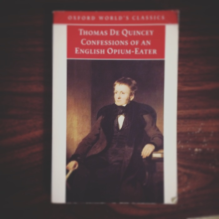 Confessions of an English Opium-Eater - Thomas De Quincey