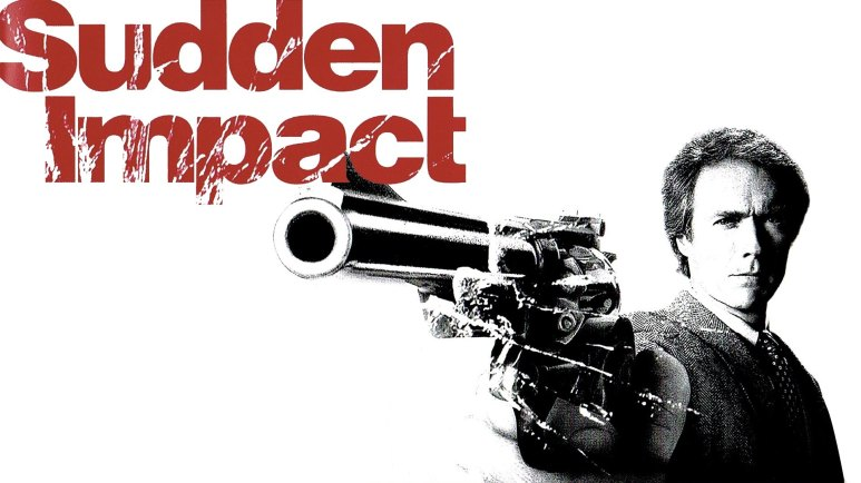 Sudden Impact - Make my day