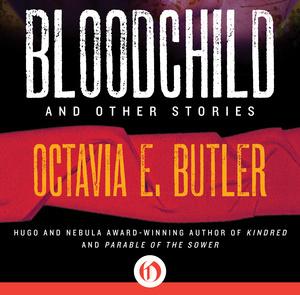 Bloodchild by Octavia Butler