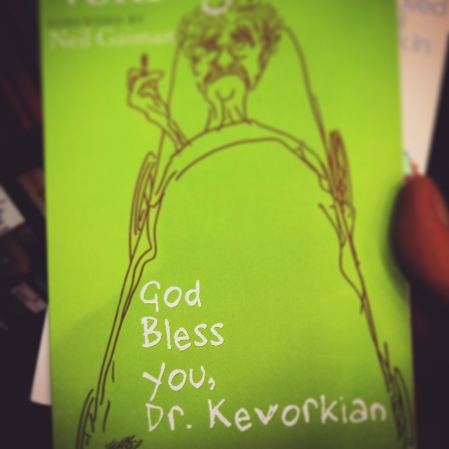 God Bless Your, Dr. Kevorkian