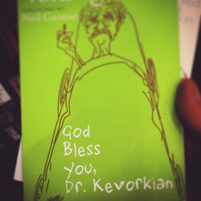God Bless Your, Dr. Kevorkian