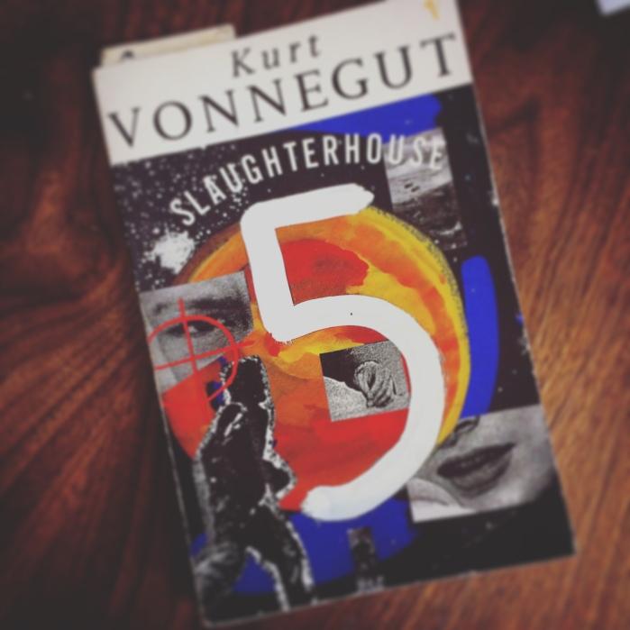 Slaughterhouse Five by Kurt Vonnegut
