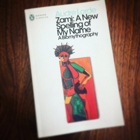 Zami: A New Spelling of My Name (A Biomythography) by Audre Lorde