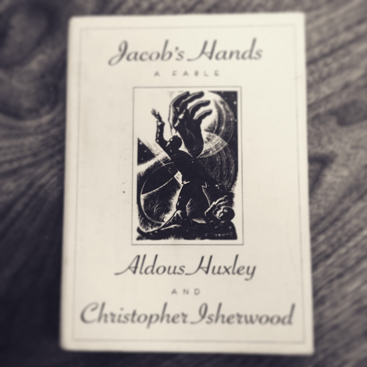 Jacob's Hands by Aldous Huxley and Christoper Isherwood