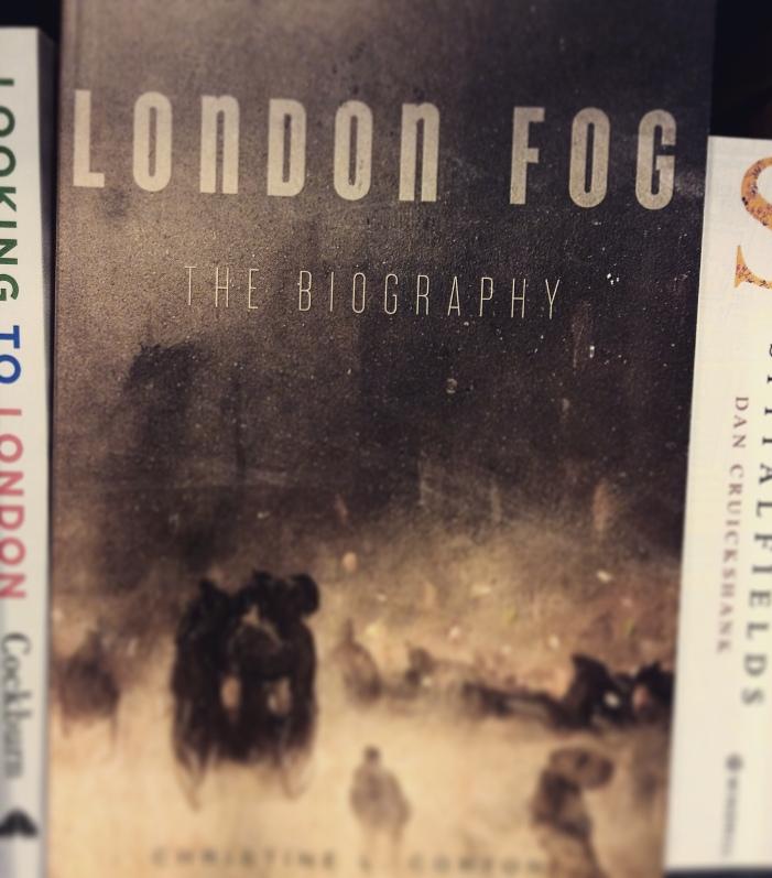 London Fog - The Biography by Christine L. Corton