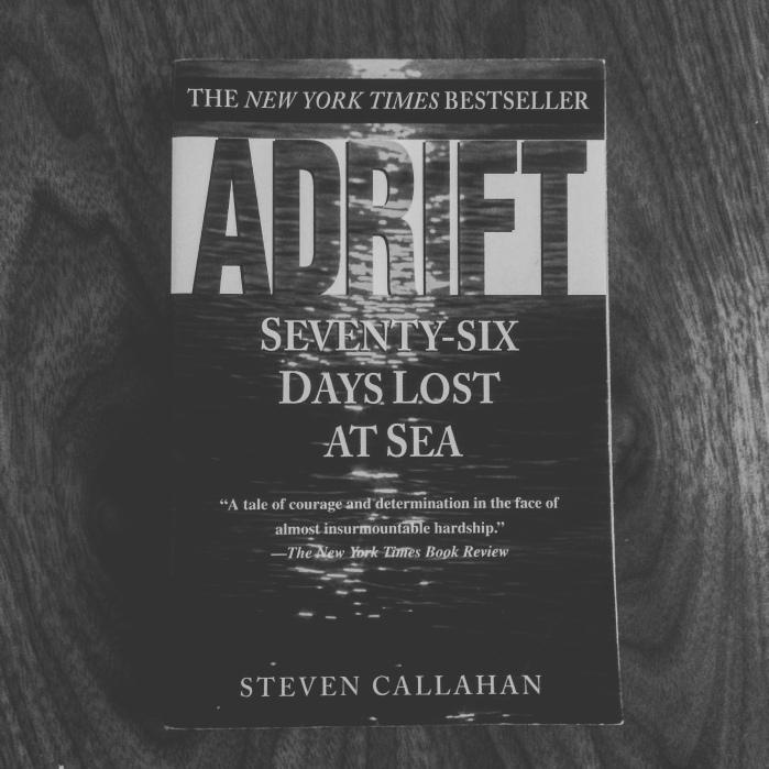 Adrift: Seventy-Six Days Lost At Sea by Steven Callahan