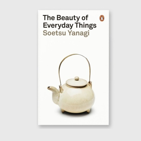 The Beauty of Everyday Things by Yanagi Sōetsu