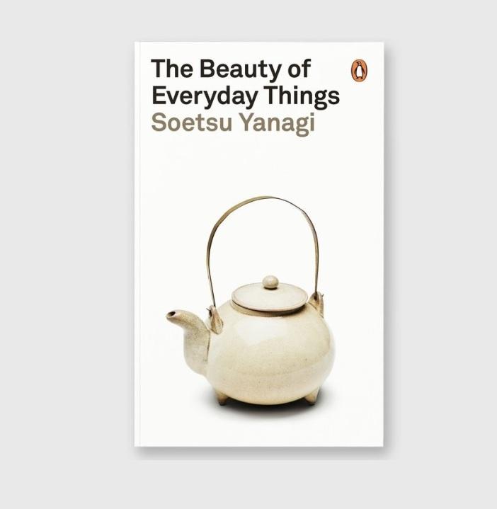 The Beauty of Everyday Things by Yanagi Sōetsu