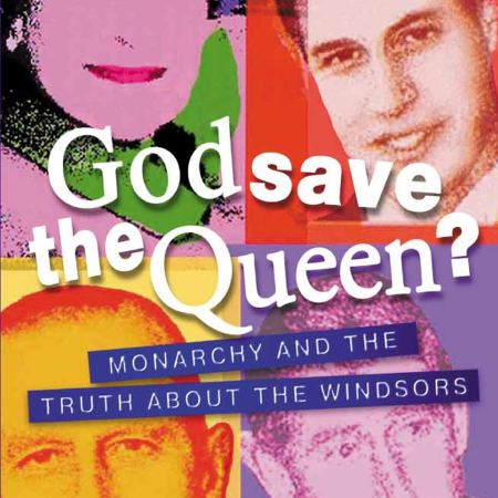 God Save the Queen - Monarchy and the Truth About the Windsors by Johann Hari