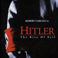 Hitler: The Rise of Evil—Excellent Historical Mini-Series