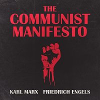 The Communist Manifesto by Marx & Engels