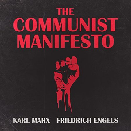 The Communist Manifesto by Karl Marx and Friedrich Engels