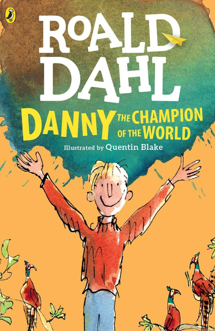 Danny, The Champion of the World by Roald Dahl