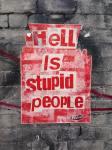 Hell is stupid people