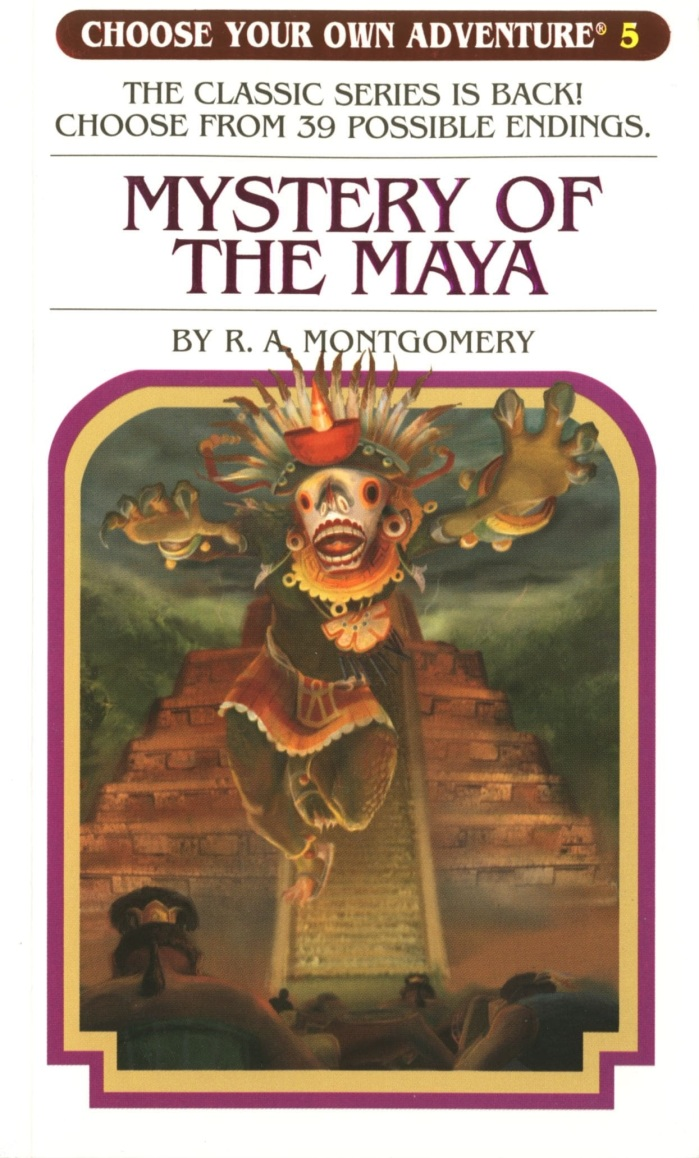 Choose Your Own Adventure - The Myster of the Maya by R. A. Montgomery