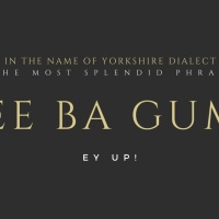 Ee Ba Gum: The Greatest Saying in English History