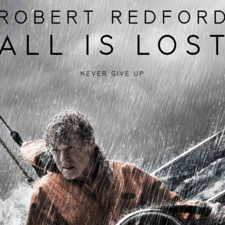 All is Lost starring Robert Redford.