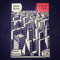 Book of da Week: Mostly Hero by Anna Burns