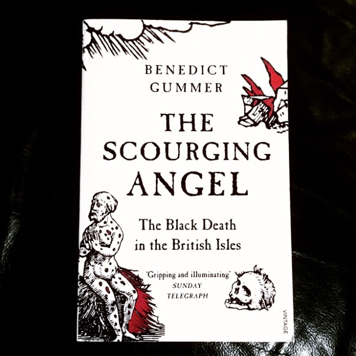 The Scourging Angel - The Black Death in the British Isles by Benedict Gummer