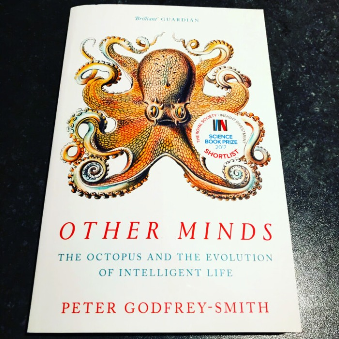 Other Minds The Octopus and the Evolution of Intelligent Life by Peter Godfrey Smith