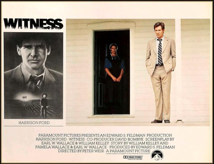 Withness the 1985 film starring Harrison Ford