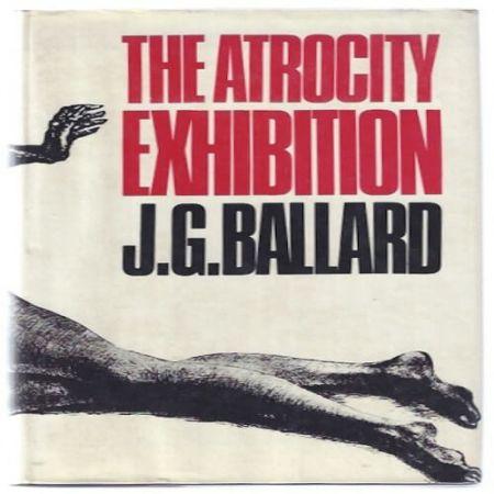 The Atrocity Exhibition by J.G. Ballard