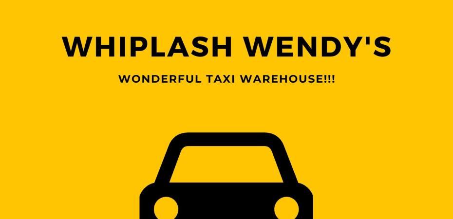 Whiplash Wendy's Wonderful Taxi Warehouse