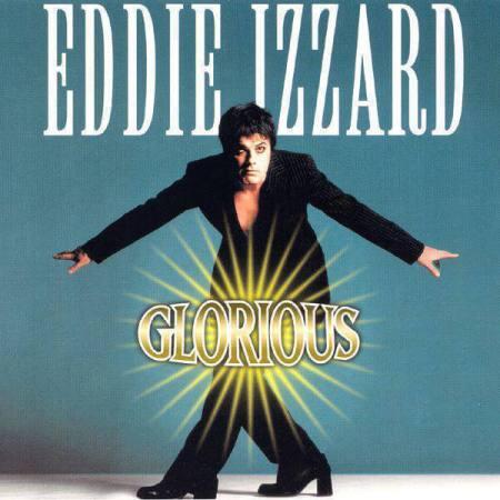Eddie Izzard in Glorious