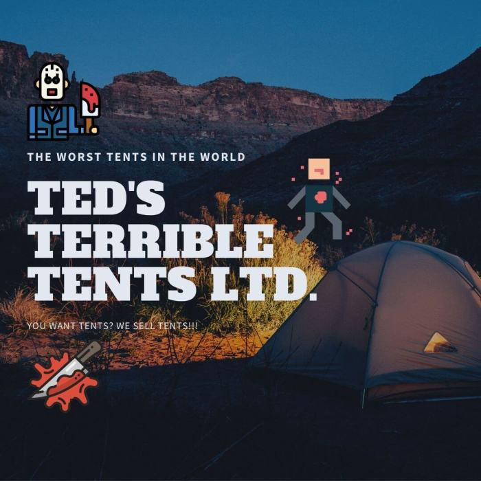 Ted's Terrible Tents