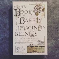 Book of da Month: The Book of Barely Imagined Beings by Caspar Henderson